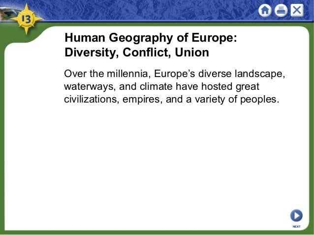 Human Geography of Europe: Diversity, Conflict, Union Over the millennia, Europe's diverse landscape, waterways, and clima...