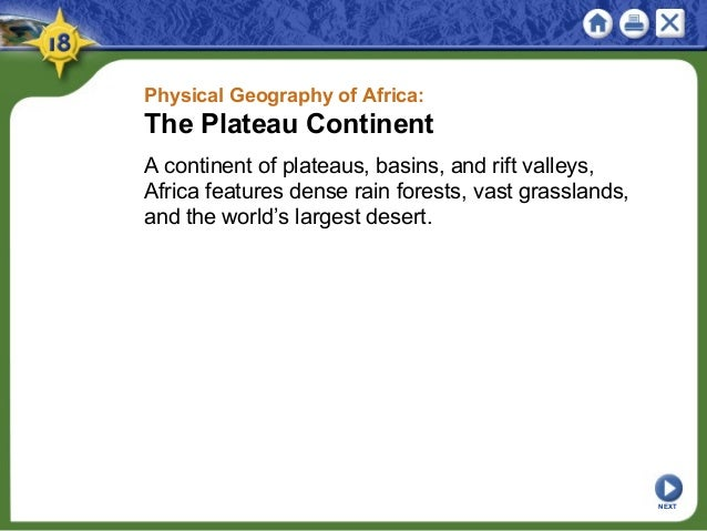 Physical Geography of Africa: The Plateau Continent A continent of plateaus, basins, and rift valleys, Africa features den...