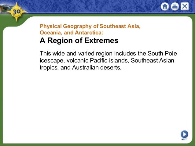 Physical Geography of Southeast Asia, Oceania, and Antarctica: A Region of Extremes This wide and varied region includes t...