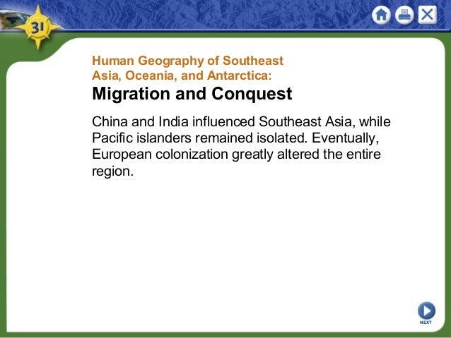 Human Geography of Southeast Asia, Oceania, and Antarctica: Migration and Conquest China and India influenced Southeast As...