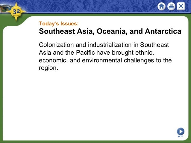 Today's Issues: Southeast Asia, Oceania, and Antarctica Colonization and industrialization in Southeast Asia and the Pacif...