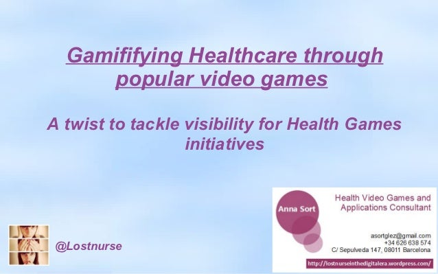 Gamififying Healthcare through     popular video gamesA twist to tackle visibility for Health Games                  initi...