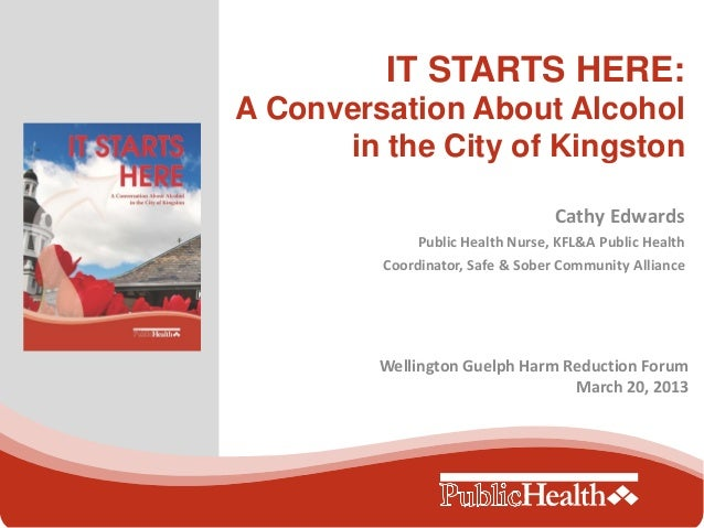 IT STARTS HERE:A Conversation About Alcohol      in the City of Kingston                                  Cathy Edwards   ...