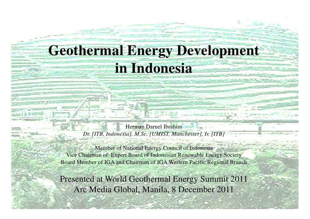 Geothermal Energy Development        in Indonesia                           Herman Darnel Ibrahim         Dr [ITB Indonesi...