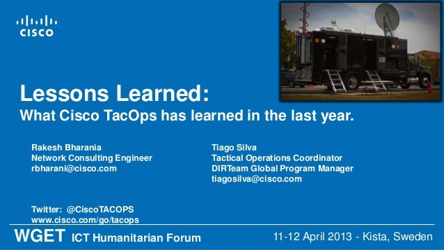 Lessons Learned:What Cisco TacOps has learned in the last year. Rakesh Bharania                  Tiago Silva Network Consu...