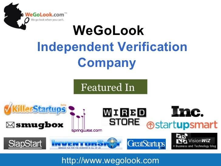 WeGoLook  Independent Verification Company  http://www.wegolook.com Featured In