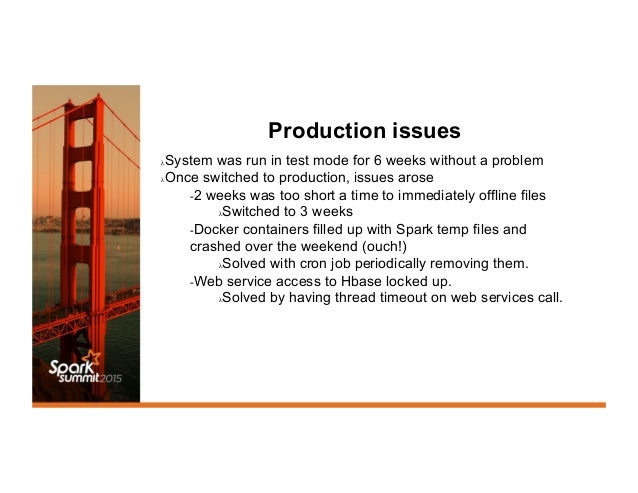 Production issues λSystem was run in test mode for 6 weeks without a problem λOnce switched to production, issues arose ...