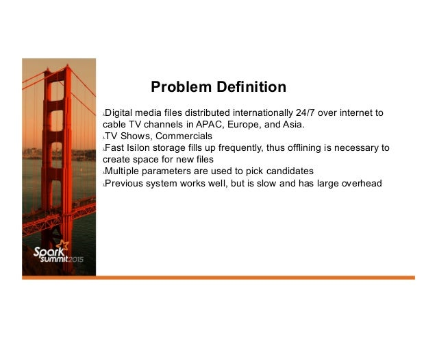 Problem Definition λDigital media files distributed internationally 24/7 over internet to cable TV channels in APAC, Euro...