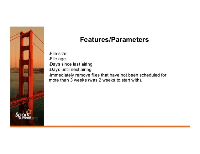 Features/Parameters λFile size λFile age λDays since last airing λDays until next airing λImmediately remove files th...