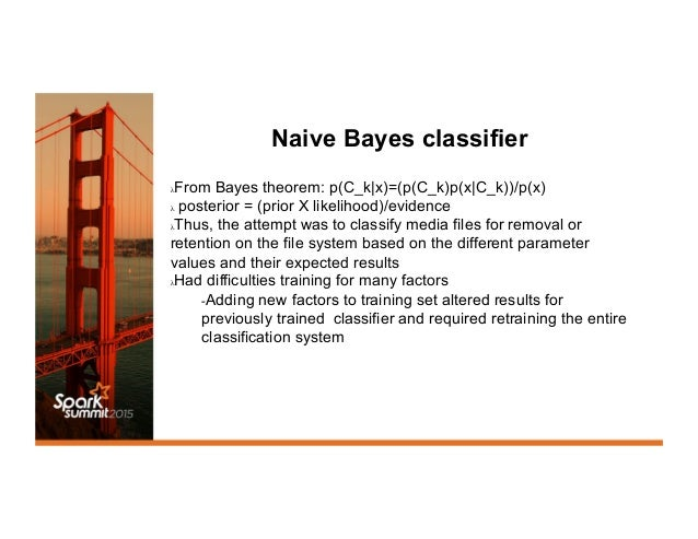 Naive Bayes classifier λFrom Bayes theorem: p(C_k|x)=(p(C_k)p(x|C_k))/p(x) λ posterior = (prior X likelihood)/evidence λ...