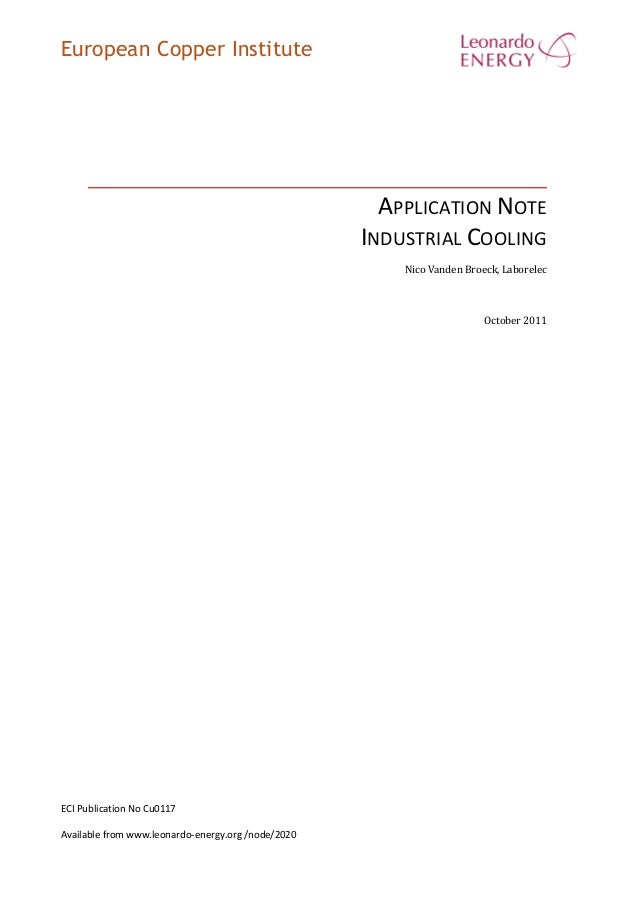 European Copper Institute APPLICATION NOTE INDUSTRIAL COOLING Nico Vanden Broeck, Laborelec October 2011 ECI Publication N...