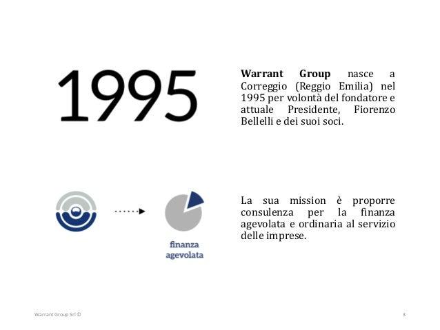 Oggi Oggi Warrant Group conta 7 Business Area e diverse sedi in Italia e nel mondo e ha messo l'impresa cliente al centro ...