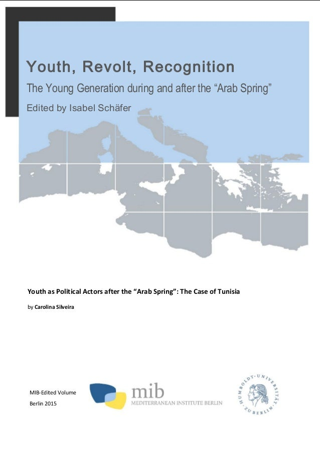 """MIB-Edited Volume Berlin 2015 Youth, Revolt, Recognition The Young Generation during and after the """"Arab Spring"""" Edited by..."""