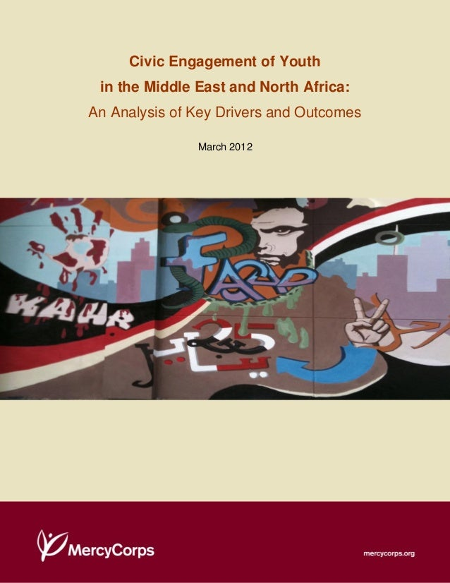 Civic Engagement of Youth in the Middle East and North Africa: An Analysis of Key Drivers and Outcomes March 2012