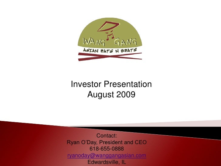 Investor Presentation      August 2009              Contact: Ryan O'Day, President and CEO         618-655-0888 ryanoday@w...