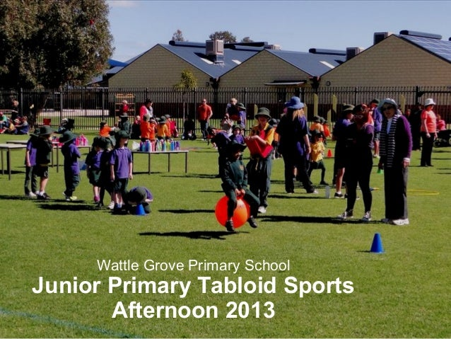 Wattle Grove Primary School Junior Primary Tabloid Sports Afternoon 2013