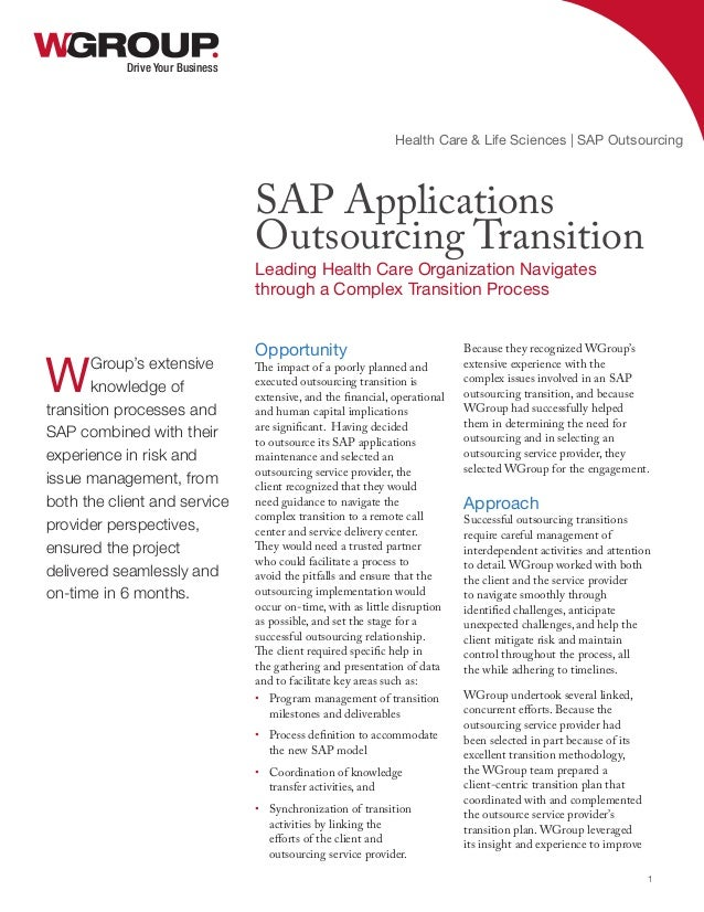 Opportunity The impact of a poorly planned and executed outsourcing transition is extensive, and the financial, operationa...