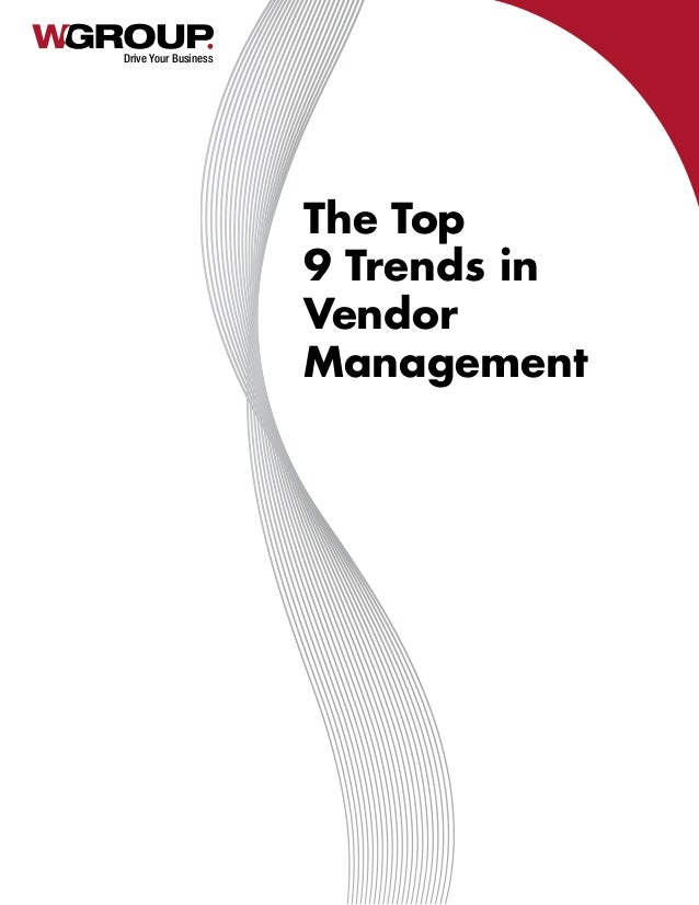 Drive Your Business The Top 9 Trends in Vendor Management