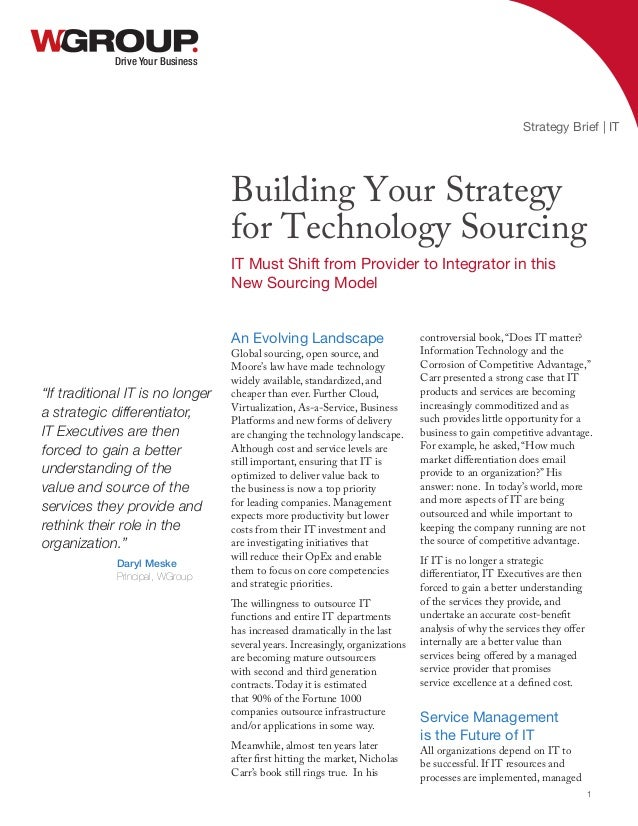 An Evolving Landscape Global sourcing, open source, and Moore's law have made technology widely available, standardized, a...