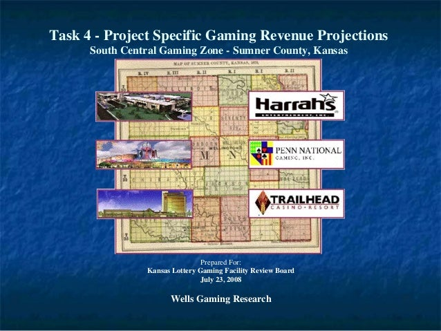 Task 4 - Project Specific Gaming Revenue Projections South Central Gaming Zone - Sumner County, Kansas Prepared For: Kansa...