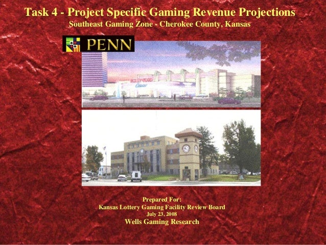 Task 4 - Project Specific Gaming Revenue Projections Southeast Gaming Zone - Cherokee County, Kansas Prepared For: Kansas ...