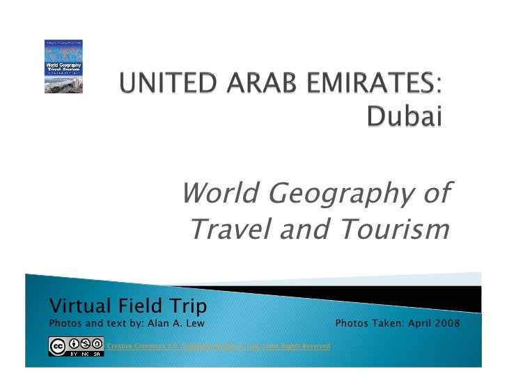 World Geography of                                 Travel and Tourism  Virtual Field Trip Photos and text by: Alan A. Lew ...