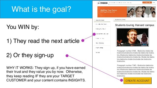 What is the goal? You WIN by: 1) They read the next article 2) Or they sign-up WHY IT WORKS: They sign up, if you have ear...
