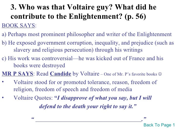 the ideals of the enlightenment in the novel candide by voltaire In the novel candide voltaire chooses to satirize several aspects of his society in order to point out the flaws in much of the philosophy which was popular throughout the enlightenment.