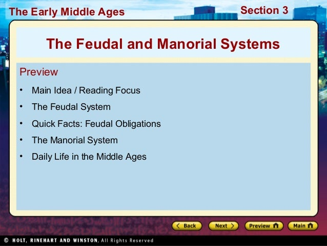The Early Middle Ages  Section 3  The Feudal and Manorial Systems Preview •  Main Idea / Reading Focus  •  The Feudal Syst...