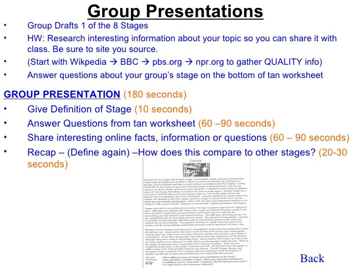 Group Presentations•    Group Drafts 1 of the 8 Stages•    HW: Research interesting information about your topic so you ca...