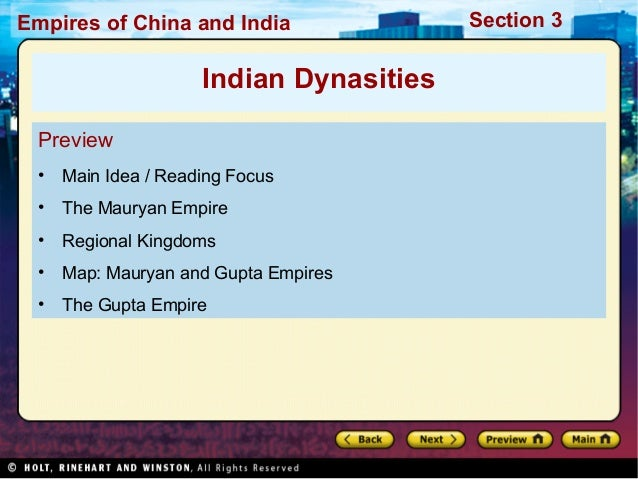 Empires of China and India  Indian Dynasities Preview •  Main Idea / Reading Focus  •  The Mauryan Empire  •  Regional Kin...