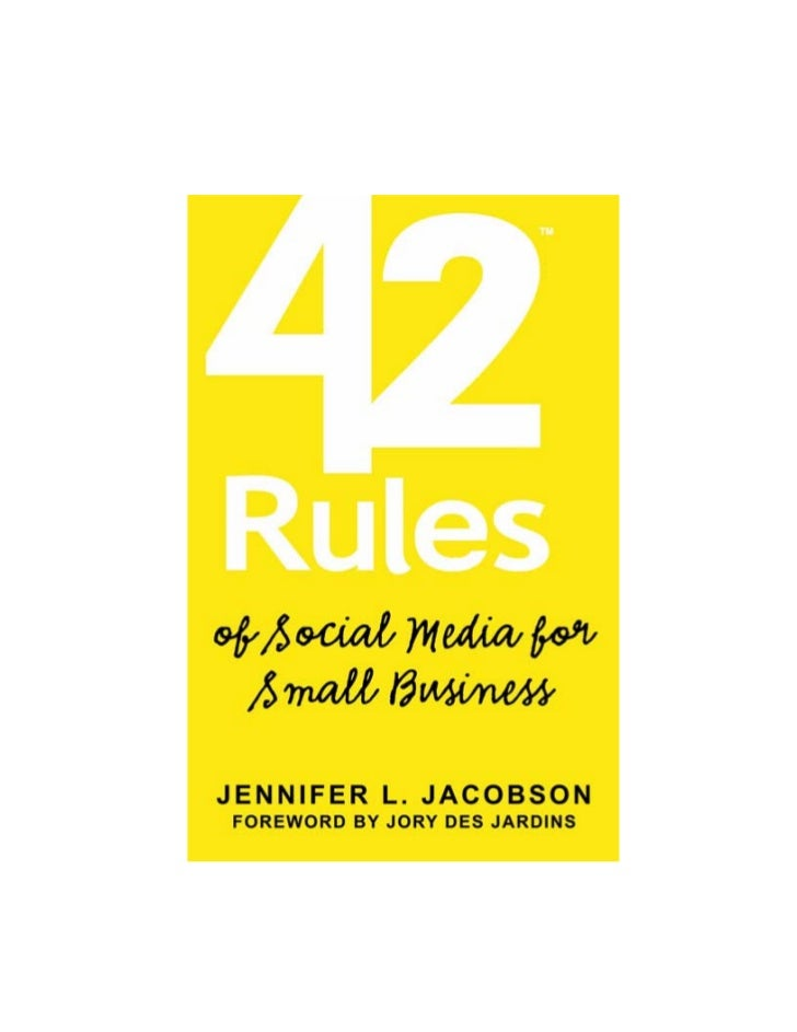 """""""42 Rules of SocialMedia for SmallBusiness""""Book Excerpt       By Jennifer L. Jacobson      Foreword by Jory Des Jardins   ..."""