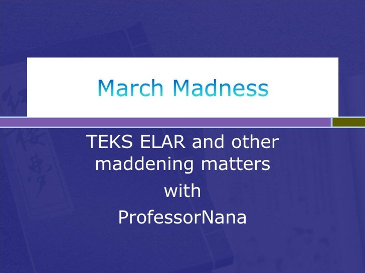 TEKS ELAR and other maddening matters with ProfessorNana