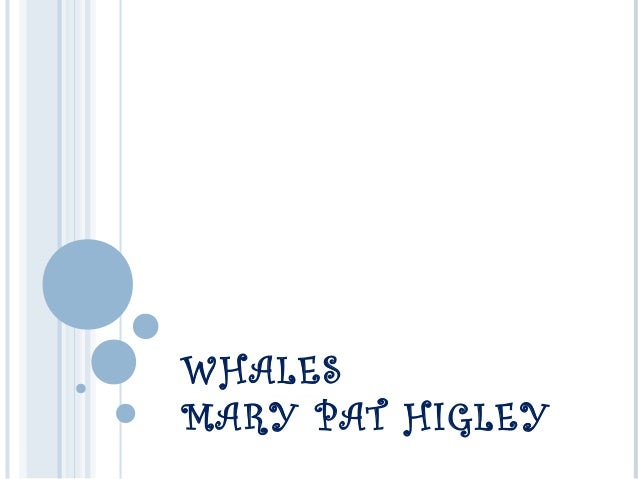 WHALES MARY PAT HIGLEY