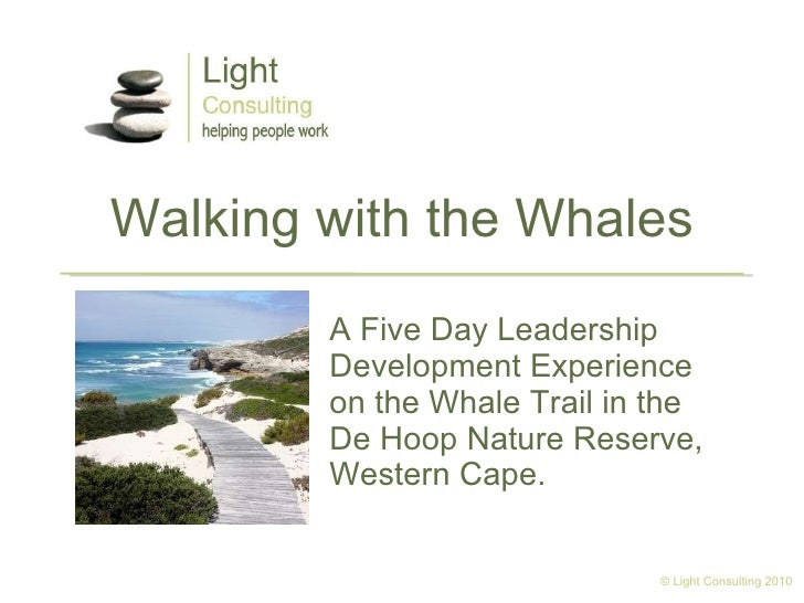 Walking with the Whales A Five Day Leadership Development Experience on the Whale Trail in the  De Hoop Nature Reserve, We...