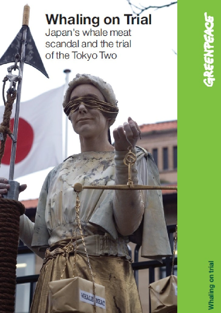 Whaling on Trial    Japan's stolen whale meat scandal and the trial of the Tokyo Two    In early 2010, two Greenpeace acti...