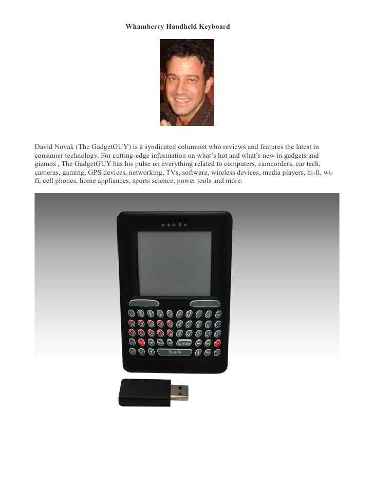 Whamberry Handheld Keyboard �     David Novak (The GadgetGUY) is a syndicated columnist who reviews and features the lates...
