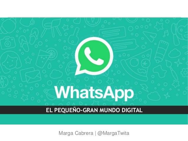 Marga Cabrera | @MargaTwita EL PEQUEÑO-GRAN MUNDO DIGITAL