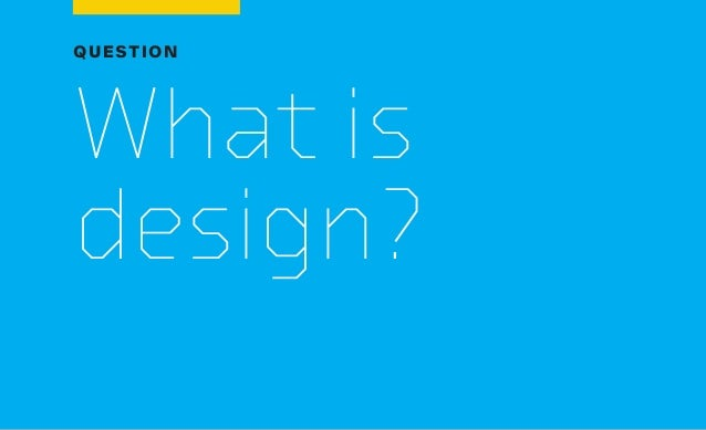 QUESTION What is design?