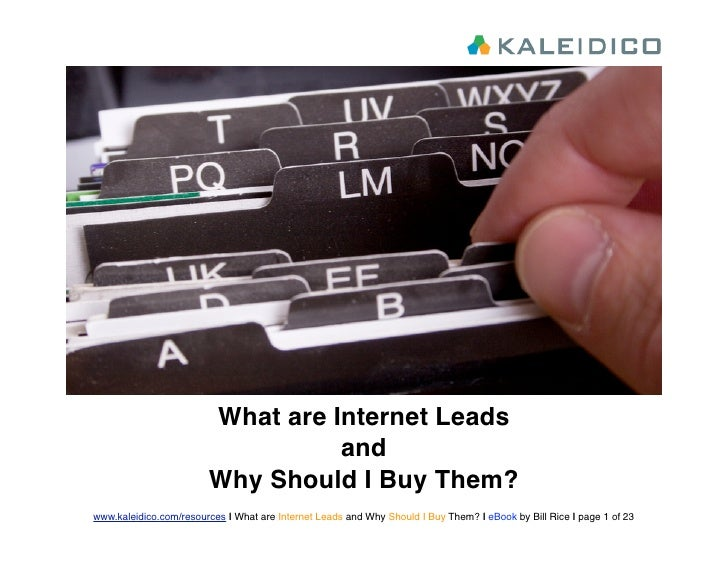 What are Internet Leads                                   and                         Why Should I Buy Them? www.kaleidico...