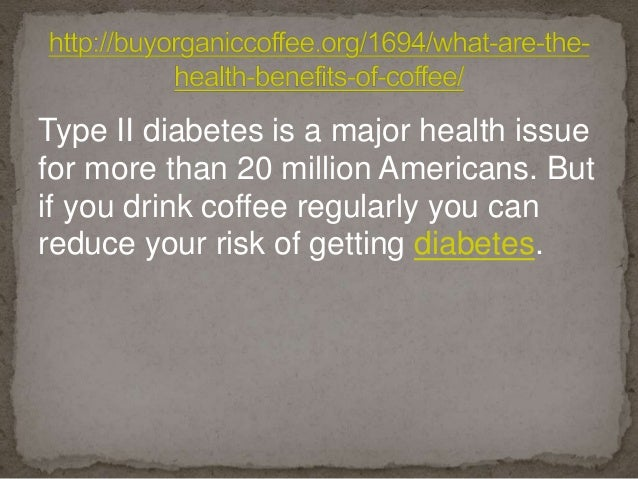 Type II diabetes is a major health issue for more than 20 million Americans. But if you drink coffee regularly you can red...