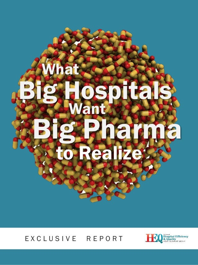 What  Big Hospitals Want  Big Pharma to Realize  EXCLUSIVE  REPORT