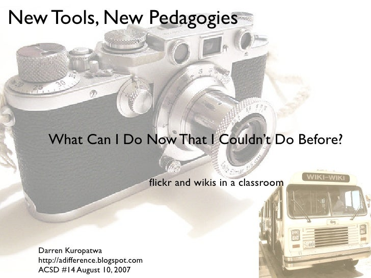 New Tools, New Pedagogies           What Can I Do Now That I Couldn't Do Before?                                       flic...