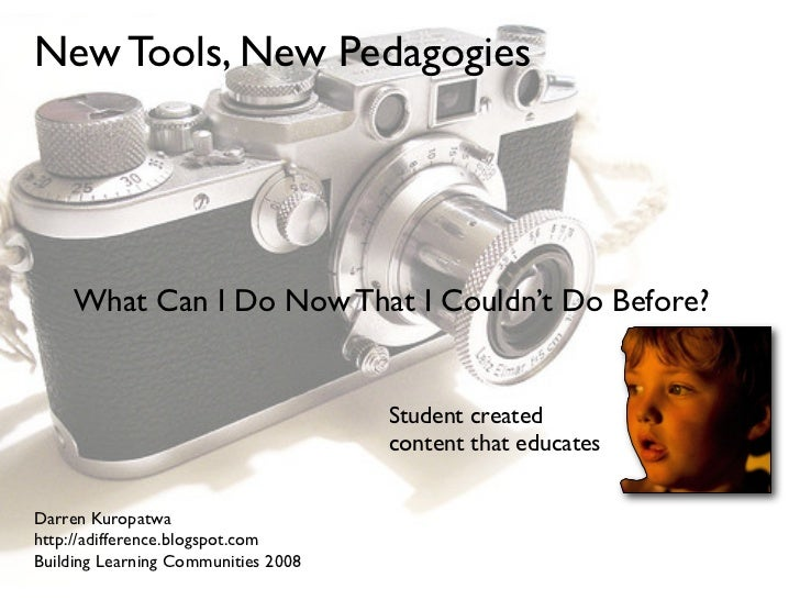 New Tools, New Pedagogies          What Can I Do Now That I Couldn't Do Before?                                        Stu...