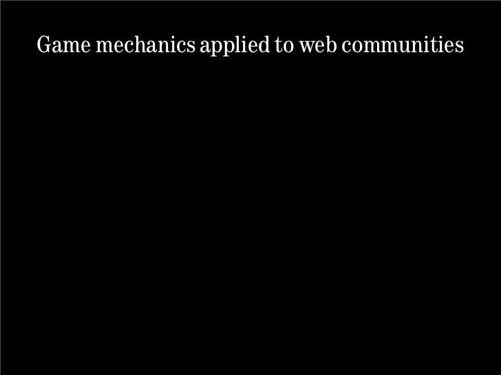 Game mechanics applied to web communities