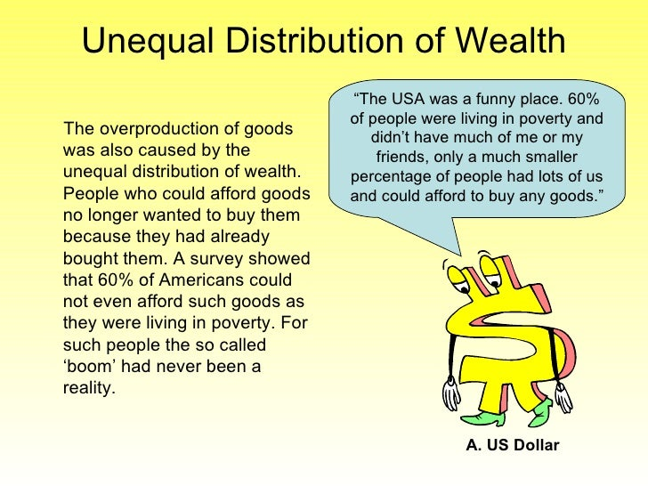 unequal distribution of wealth essay Final argumentative essay topic: wealth disparity refers to the unequal distribution of resources in different regions the unequal distribution of assets among residents is the major contributor of classism, and increased poverty in the regions characterized by this aspect.