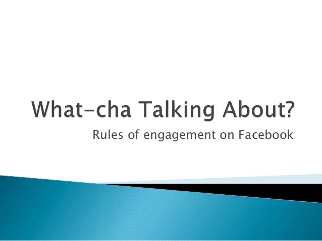 Rules of engagement on Facebook