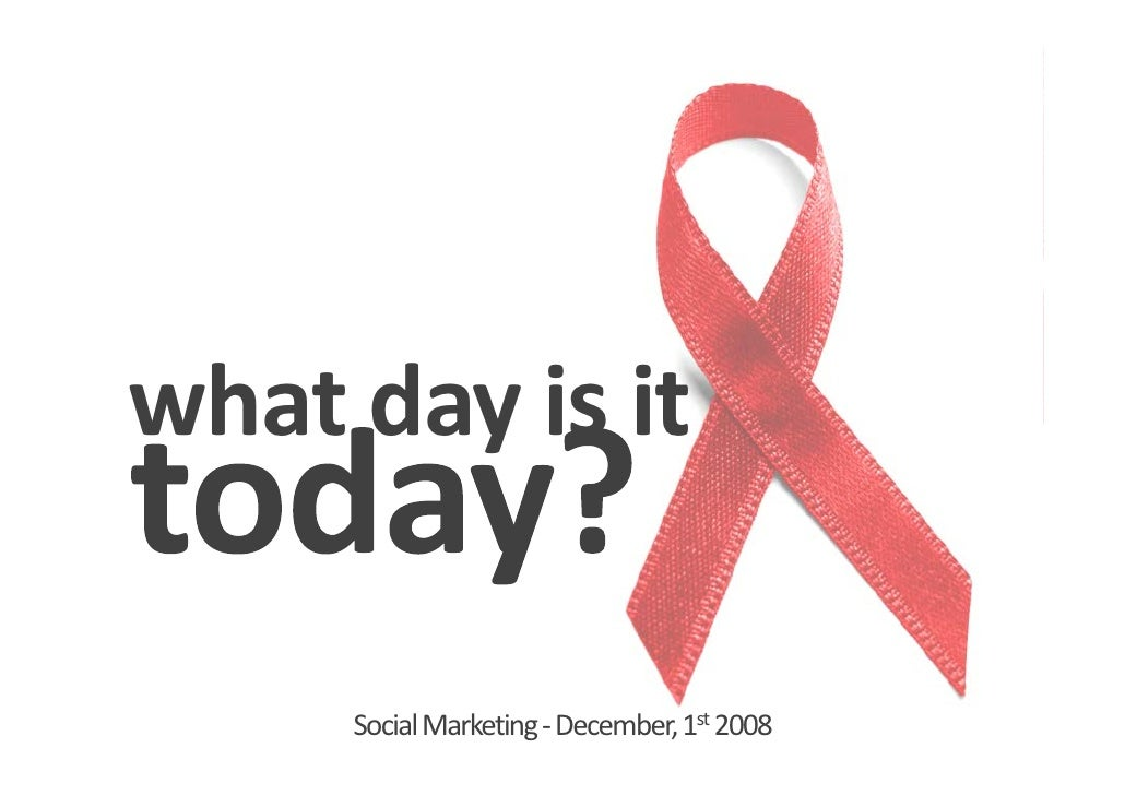 what day is it       Social Marketing ‐December, 1st 2008