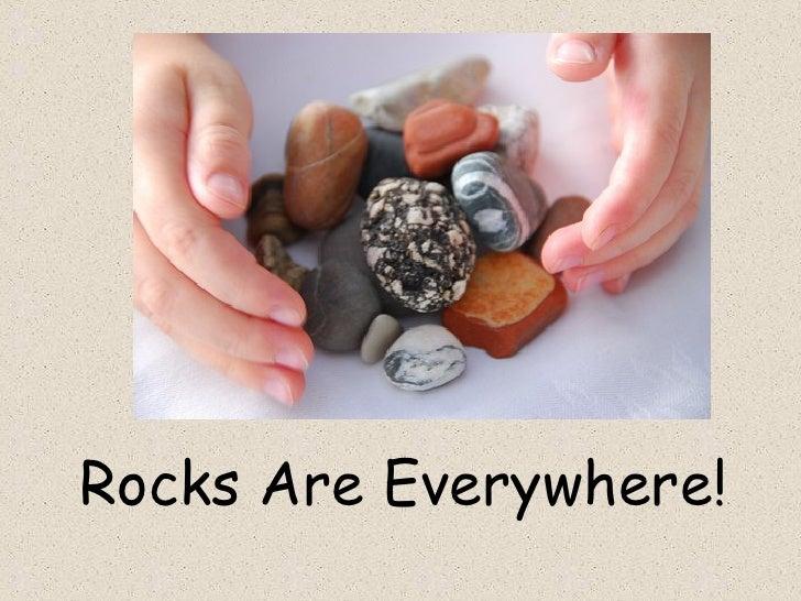 Rocks Are Everywhere!