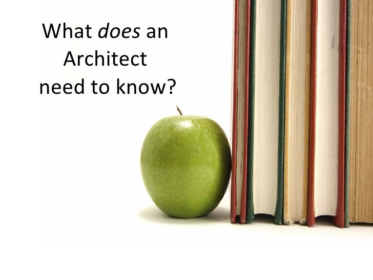 What does an architect need to know for Do i need an architect
